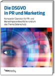 Die DSGVO in PR und Marketing
